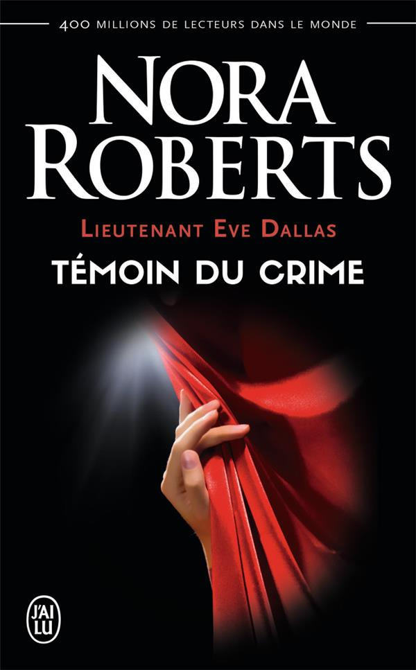 Lieutenant Eve Dallas T.10 ; témoin du crime