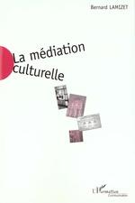 Vente Livre Numérique : LA MEDIATION CULTURELLE  - Bernard Lamizet