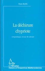 Vente EBooks : LA DÉCHIRURE CHYPRIOTE  - Pierre BLANC