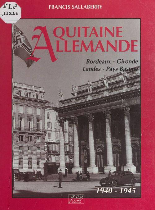 Aquitaine allemande  - Francis Sallaberry