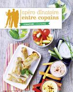 Vente EBooks : Apéro dînatoire entre copains  - Maya BARAKAT-NUQ - Valéry DROUET - Frédéric BERQUÉ