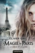 Vente Livre Numérique : La magie de Paris T.1 ; le coeur et le sabre  - Olivier GAY