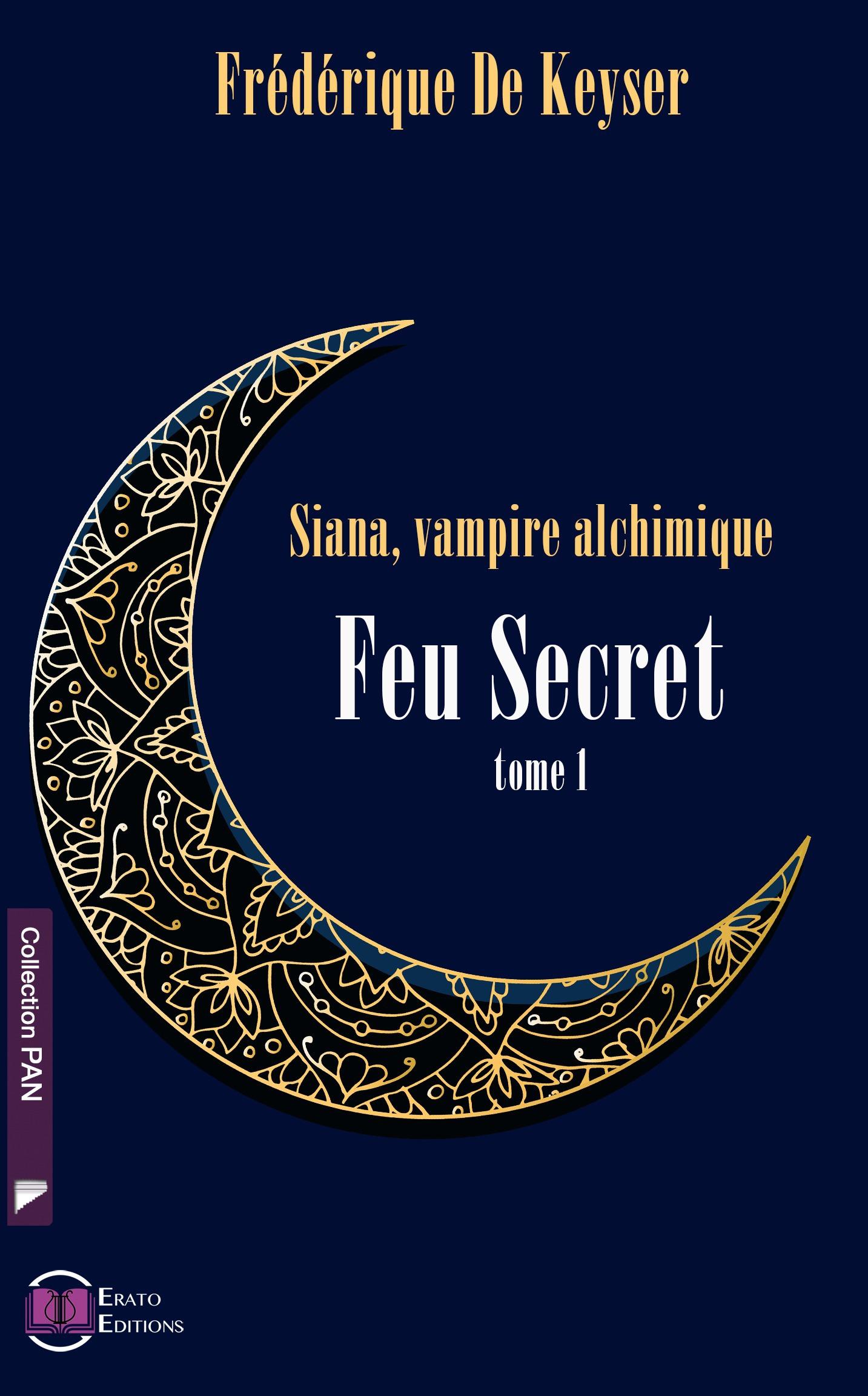 Siana vampire alchimique : tome 1 feu secret