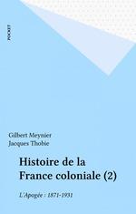 Histoire de la france coloniale t2  - Collectif - Jacques THOBIE - Gilbert MEYNIER