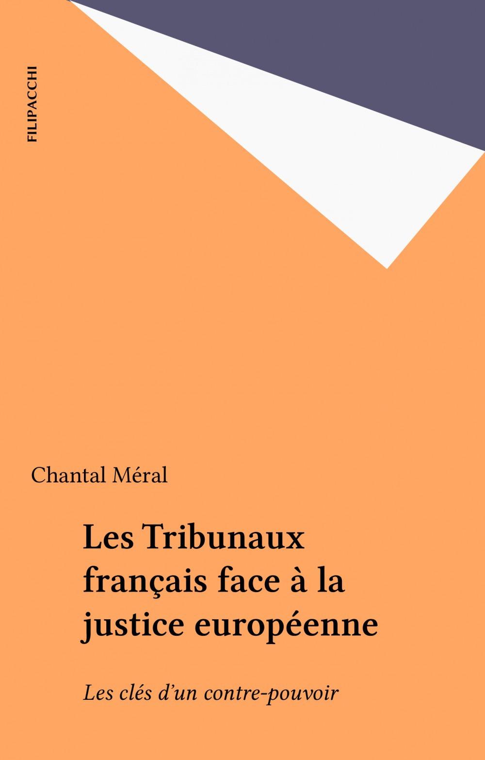 Les tribunaux francais face a la justice europeenne