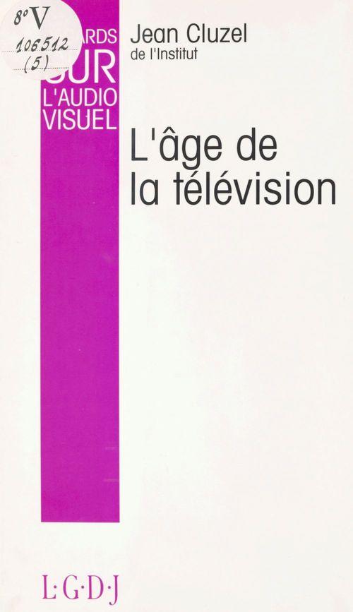 Regards sur l'audiovisuel (5). L'âge de la télévision