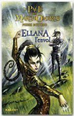 Le pacte des Marchombres T.2 ; Ellana, l'envol