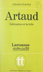 Vente Livre Numérique : Artaud, l'aliénation et la folie  - Gérard Durozoi