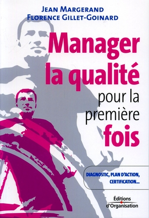 Manager La Qualite Pour La Premiere Fois ; Diagnostic, Plan D'Action, Certification...