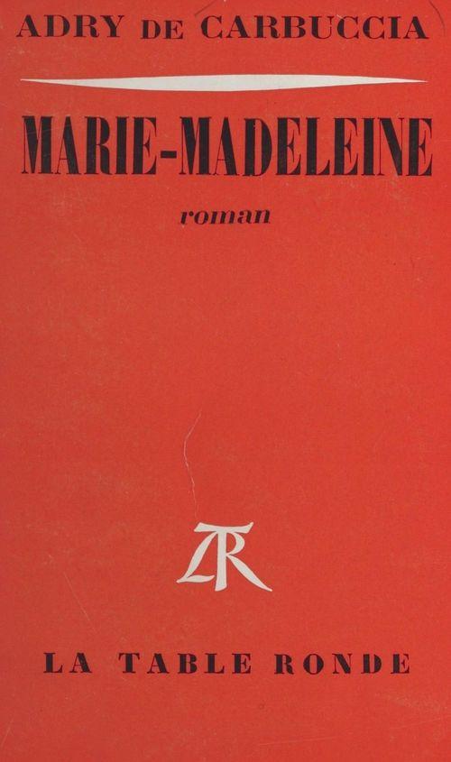 Marie-Madeleine  - Adry de Carbuccia