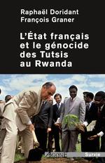 L´État français et le génocide des Tutsis au Rwanda