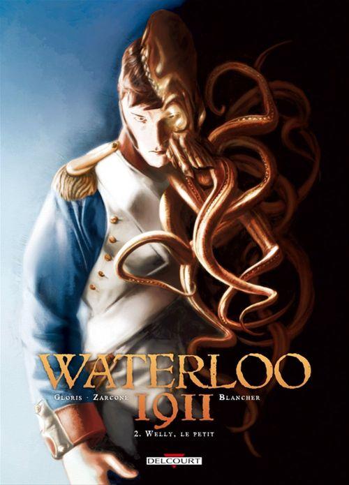 Waterloo 1911 t.2 ; Welly le petit