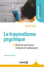 Le traumatisme psychique chez l'enfant  - Evelyne Josse