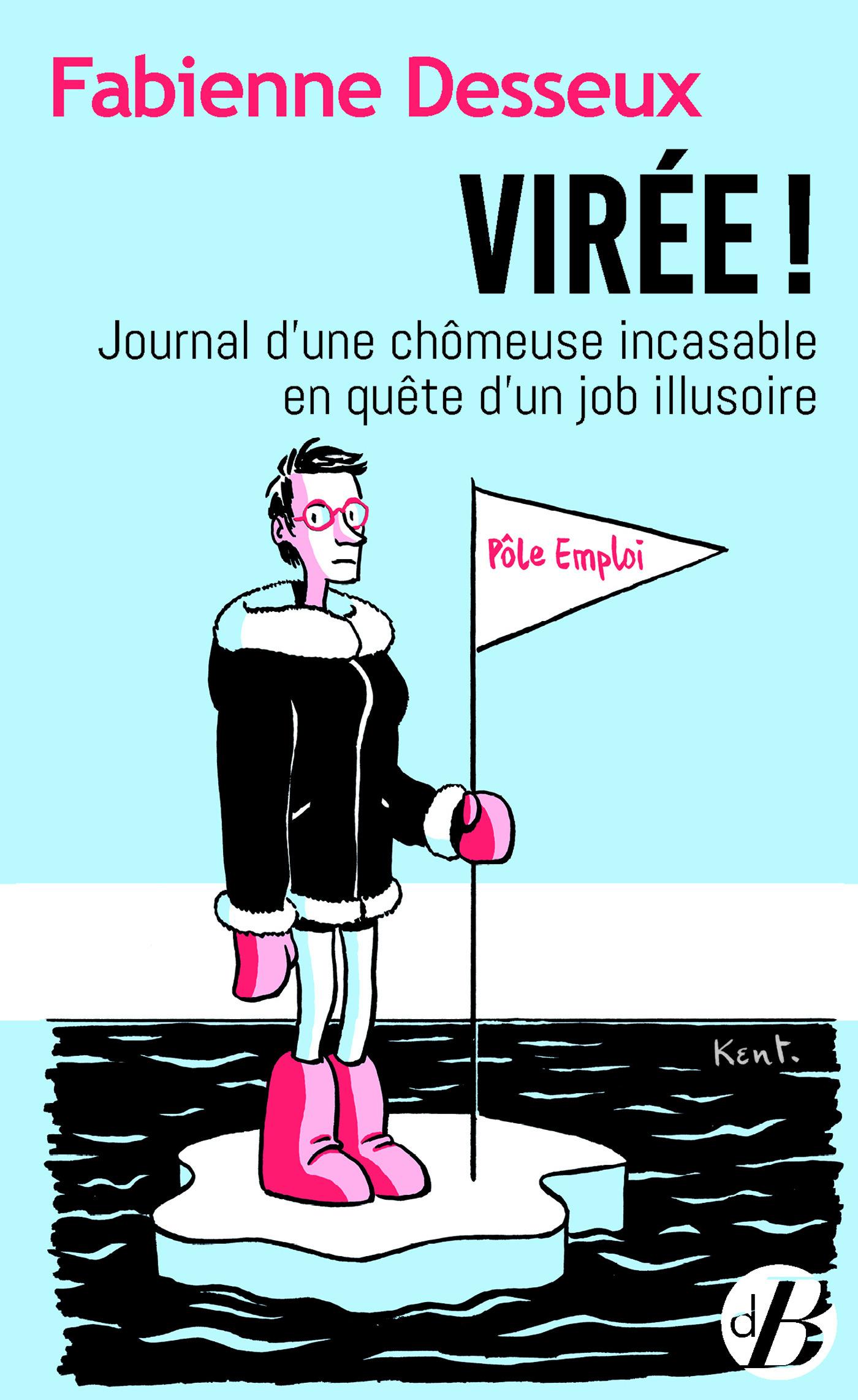 Virée ! journal d'une chomeuse incasable en quête d'un job illusoire