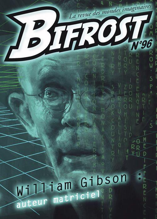 Bifrost n.96 ; William Gibson, auteur matriciel