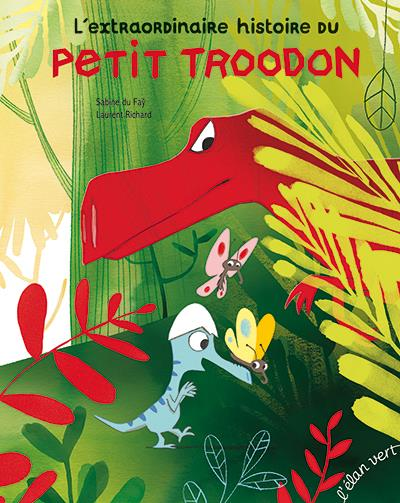l'extraordinaire histoire du petit troodon