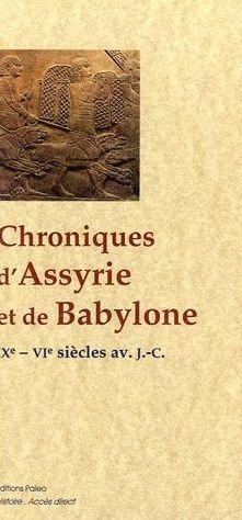 Chroniques d'Assyrie et de Babylone (IX-VI siècles)