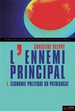 Couverture de L'ennemi principal t.1 ; économie politique du patriarcat