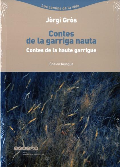 Contes de la garriga nauta / contes de la haute garrigue (edition bilingue francais / occitan)
