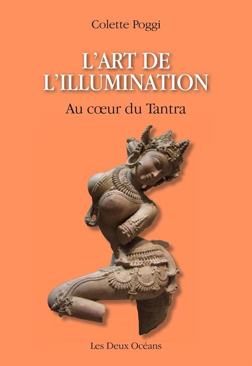 L'art de l'illumination ; au coeur du tantra