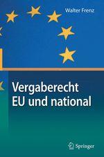 Vergaberecht EU und national  - Walter Frenz