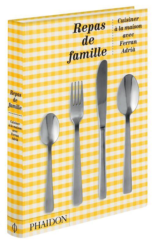 repas de famille : cuisiner à la maison avec Ferran Adrià
