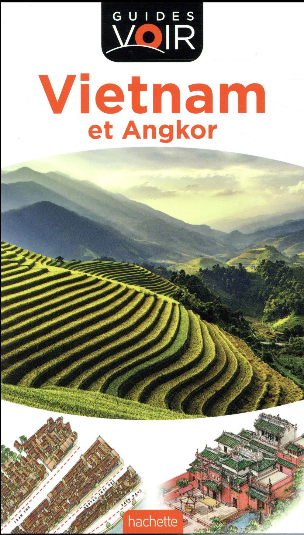 Guides Voir ; Vietnam Et Angkor