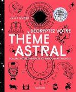 Vente EBooks : Décrypter votre thème astral  - Julie Gorse