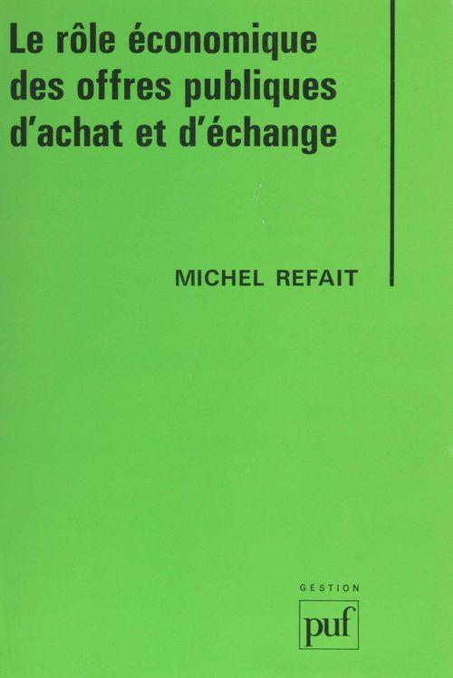 Le role economique des offres publiques d'achat et d'echange