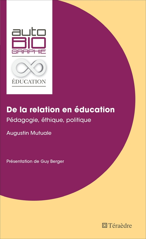 De la relation en éducation ; pédagogie, éthique politique