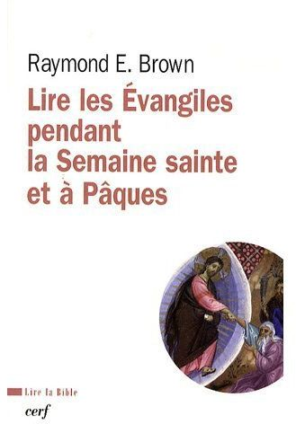 Lire les Evangiles pendant la Semaine sainte et à Pâques