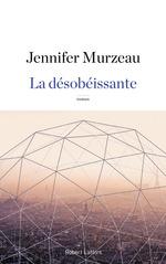 Vente Livre Numérique : La Désobéissante  - Jennifer MURZEAU