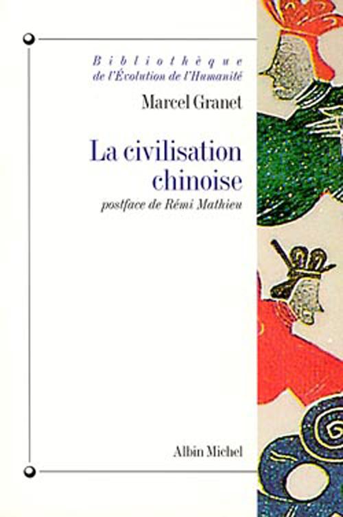 La civilisation chinoise - la vie publique et la vie privee