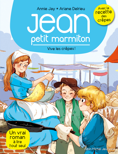 Jean, petit marmiton T.4 ; vive les crêpes !