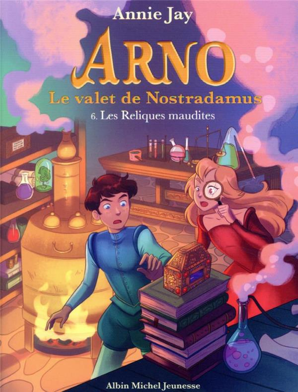 Arno, le valet de Nostradamus T.6 ; les reliques maudites