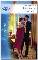 Vente EBooks : L'étincelle du désir (Harlequin Azur)  - Robyn Donald