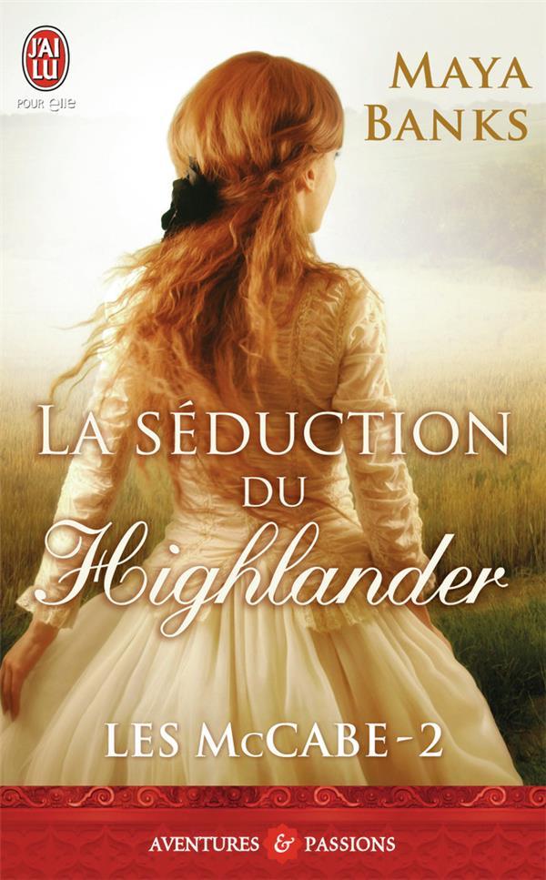 les McCabe t.2 ; la séduction du highlander