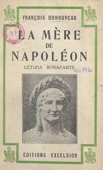 La mère de Napoléon, Letizia Bonaparte