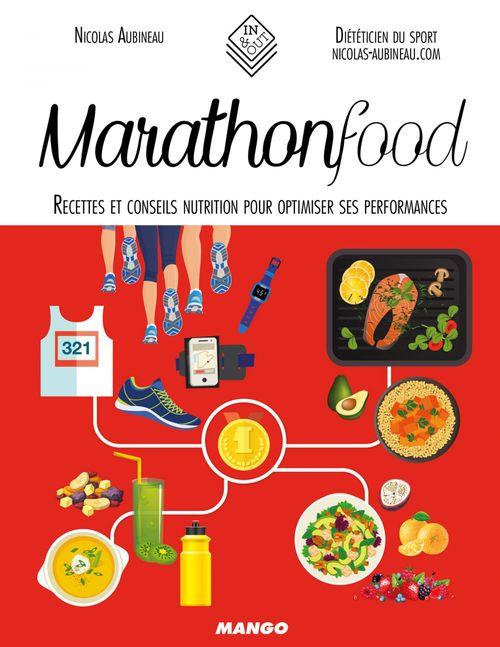 Marathon food ; recettes et conseils nutrition pour optimiser ses performances