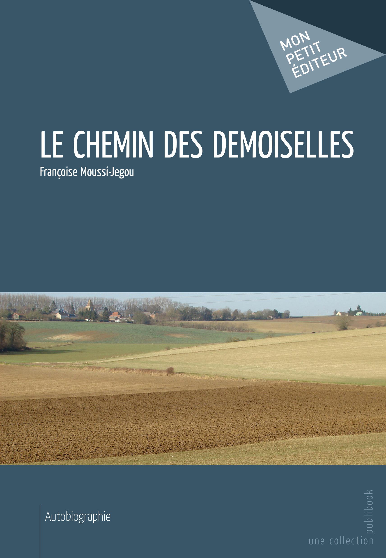 Le Chemin des demoiselles  - Françoise Moussi-Jegou