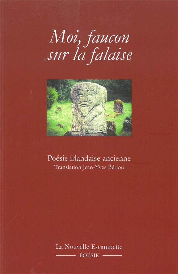 Moi, faucon sur la falaise ; poésie irlandaise ancienne