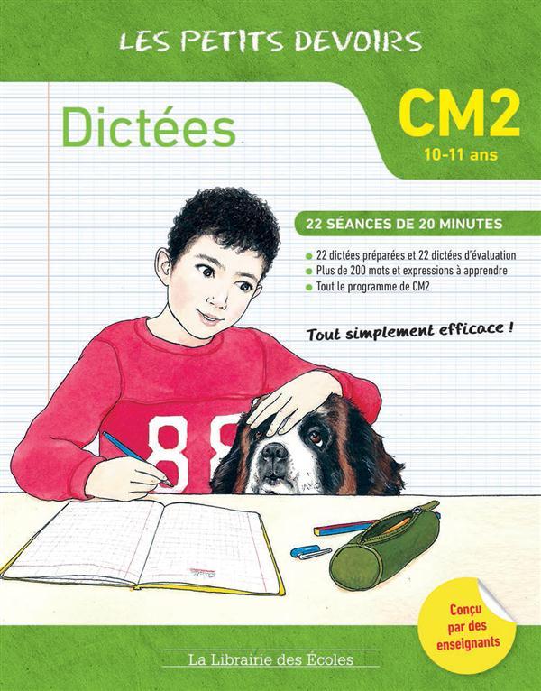 Les petits devoirs ; dictées ; CM2 ; 22 séances de 20 minutes (10-11 ans)