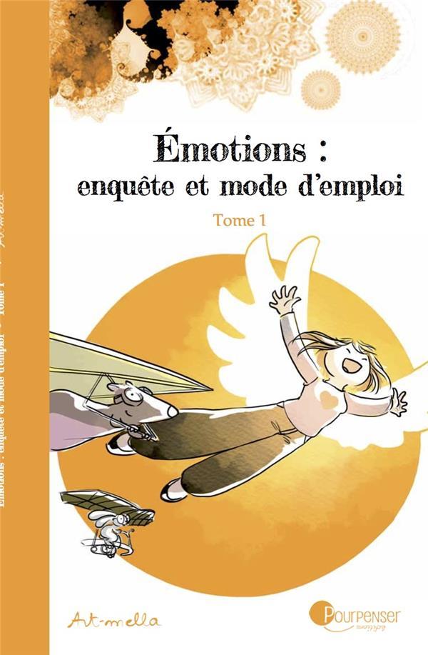 émotions : enquête et mode d'emploi t.1