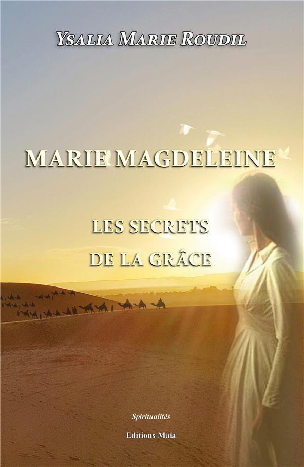 Marie Magdeleine, les secrets de la grâce