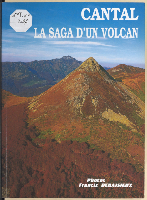 Cantal ; saga d'un volcan