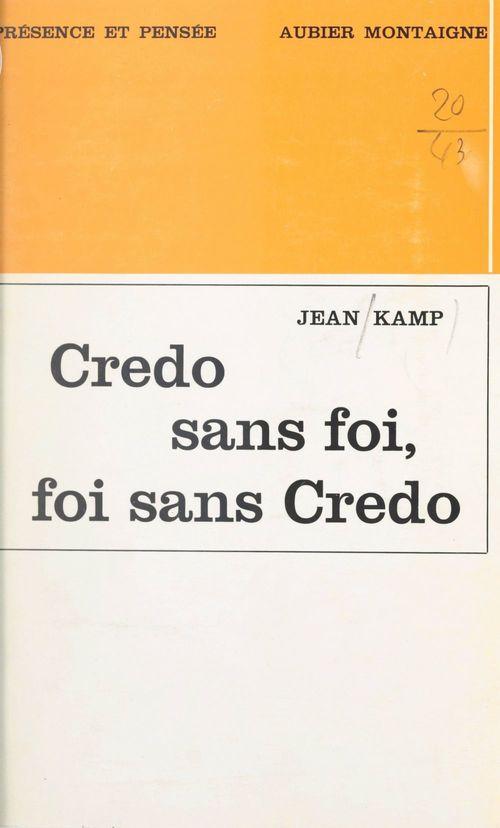 Credo sans foi, foi sans credo  - Jean Kamp