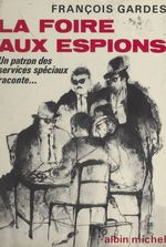 Vente  La foire aux espions  - François Gardes