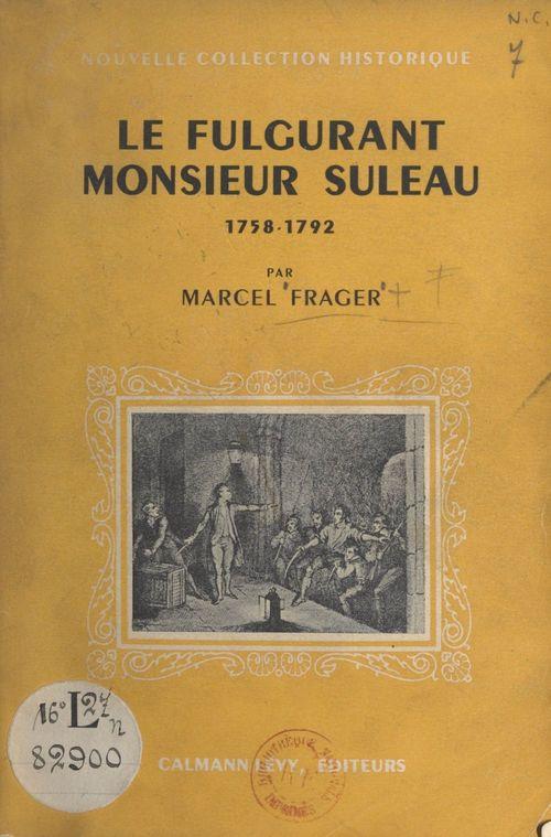 Le fulgurant Monsieur Suleau  - Marcel Frager
