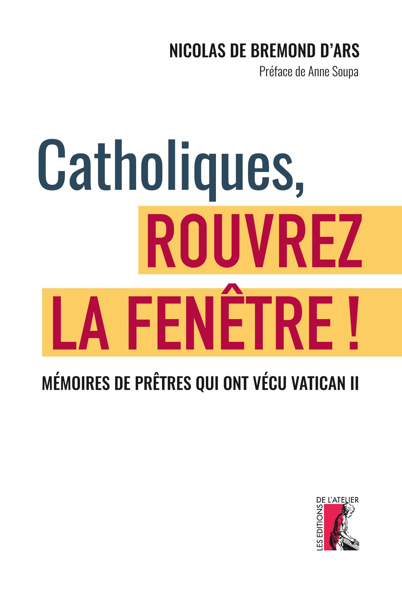 Catholiques, rouvrez la fenêtre ! mémoires de prêtres qui ont vécu Vatican II