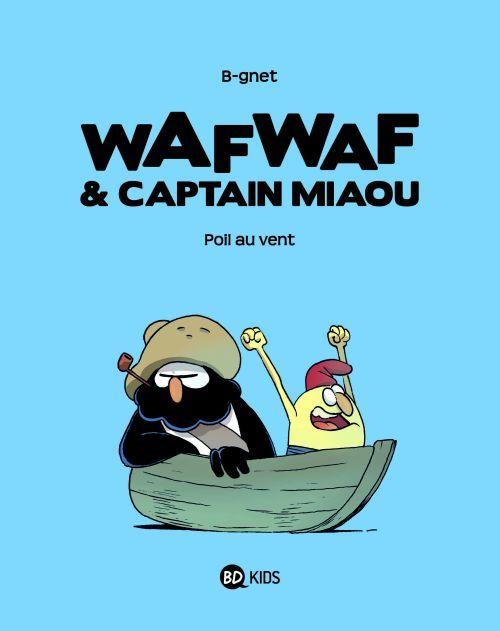 WafWaf et captain Miaou t.1 ; poil au vent